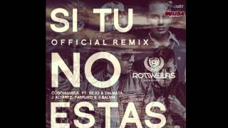 Si Tu No Estas (Remix) (Original) - Cosculluela Ft. Nejo y Dalmata, Farruko y J Balvin