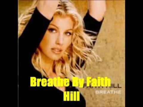 Breathe By Faith Hill *Lyrics in description*