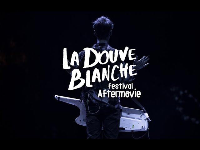La Douve Blanche Festival - 2017 Aftermovie