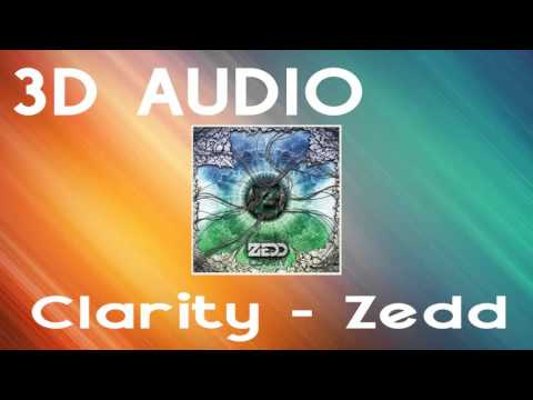 (3D AUDIO) Zedd - Clarity