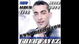 Cheb Fayez Album Live 2014 Ntya Donger Men Galbi Khourji Succe 2014