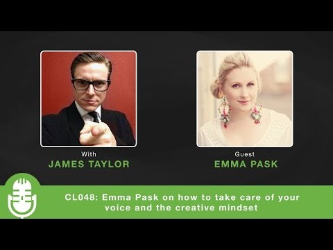 CL048: Emma Pask on how to take care of your voice and the creative mindset