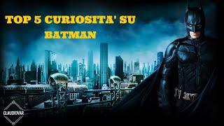 TOP 5 CURIOSITA' SU ● BATMAN