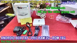 ANDROID BOX TXP-PRO RAM 2G - Xem truyền hình miễn phí