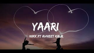 YAARI SONG (LYRICS) : NIKK Ft AVNEET KAUR| Latest Punjabi Songs 2019