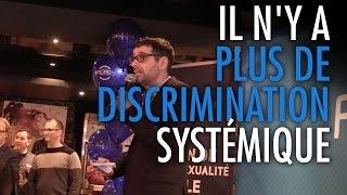Il n'y a plus de discrimination systémique