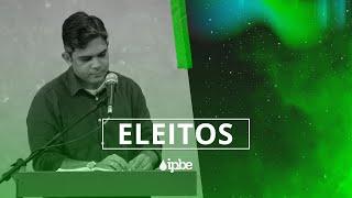 ELEITOS - REFLEXÃO | Rennan Dias
