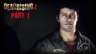 Dead Rising 3 Gameplay Walkthrough Part 1 - What A Jump Scare! (w/ Facecam)