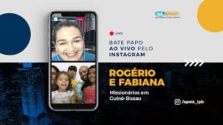 LIVE APMT com Rogério e Fabiana | Missionários em Guiné-Bissau