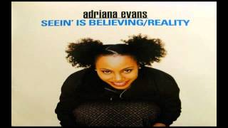 Watch Adriana Evans Seein Is Believing video