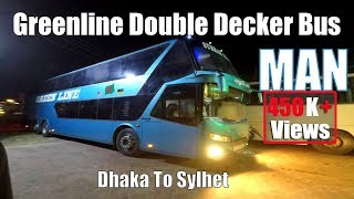 Green Line Double Decker  Dhaka To Sylhet  MAN 24460 Bus Interior  Exterior