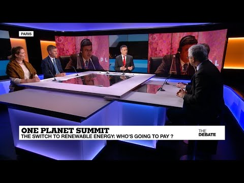 One Planet Summit: Who's going to pay for the switch to renewable energy?