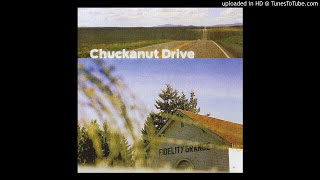 Chuckanut Drive - Won't Get You Anything