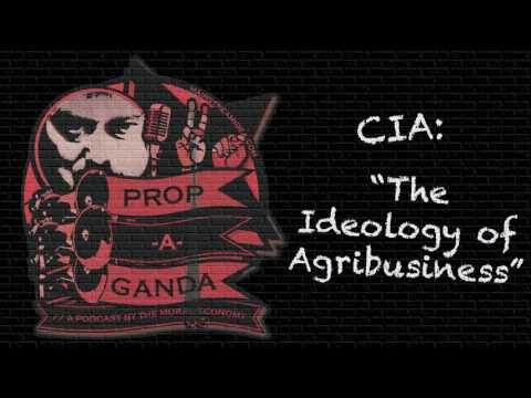 "CIA: ""The Ideology of Agribusiness"" - Propaganda s03e03 Part 2"