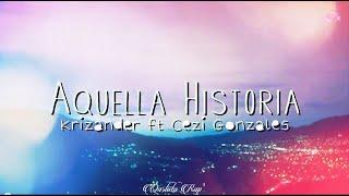 Aquella Historia - Krizander ft Cezi Gonzales