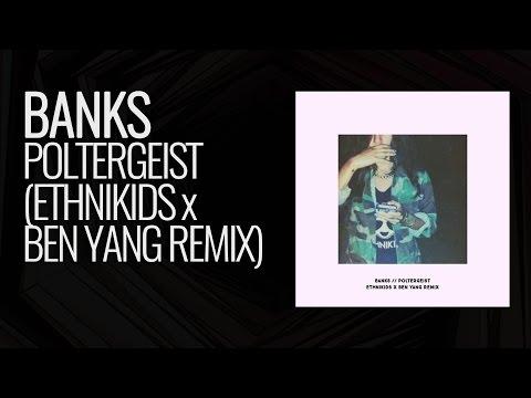 Banks - Poltergeist (EthniKids x Ben Yang Remix)