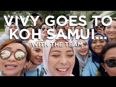 Vivy Goes to Koh Samui… with the team | Vivy Yusof