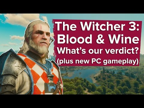 The Witcher 3 Blood and Wine DLC review - what's our verdict? (new PC gameplay)