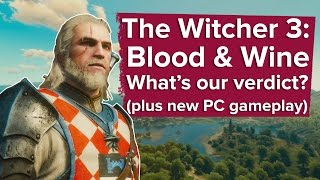 The Witcher 3 Blood and Wine DLC review - what