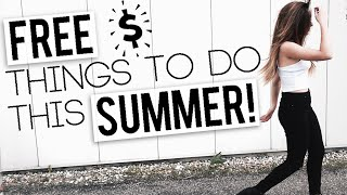 10 FREE Things You MUST Do This Summer!