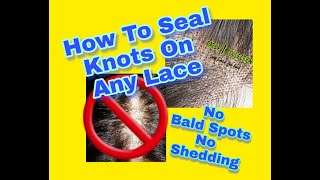 HOW TO SEAL KNOTS ON ANY LACE | Stop Shedding and Bald Spots | ASHLEYBANGZ