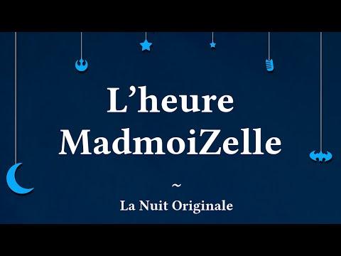 L'heure MadmoiZelle ~ La Nuit Originale #01