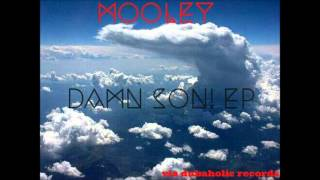 Mooley - Damn Son EP (Mixed by DJ Dubaholick)