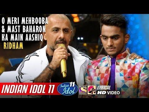 Ridham Indian Idol 11 - O Meri Mehbooba - Mast Baharon Ka - Anu Malik - Neha Kakkar - Vishal - 2019