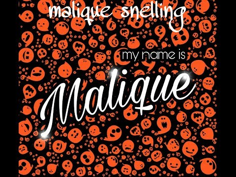 MY NAME IS MALIQUE