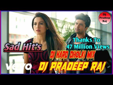 Zaroori Tha_sad Hit's_dj Hard Dholki Mix_ Dj Pardeep Raj  Dj Pradeep Official Mix