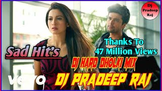 Zaroori Tha_(Sad Hit's)_Dj Hard Dholki Mix_| Dj Pardeep Raj | Dj Pradeep Official Mix |