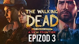 EPIZOD 3 -  TWD A New Frontier
