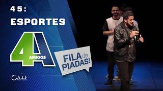 FILA DE PIADAS - ESPORTES - #45