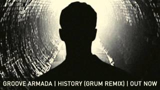 Groove Armada History Grum Remix
