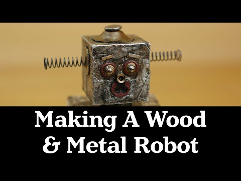 Making a Wood and Metal Robot | Get Hands Dirty Tiny Challenge