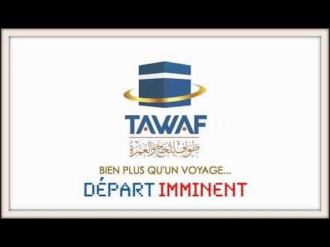 "HAJJ 2017 / TAWAF VOYAGES : ""DÉPART IMMINENT"""
