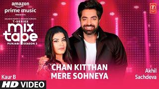 Chan Kitthan/ Mere Sohneya★ Ep 4 | Akhil Sachdeva, Kaur B| Mixtape Punjabi Season 2| Radhika & Vinay