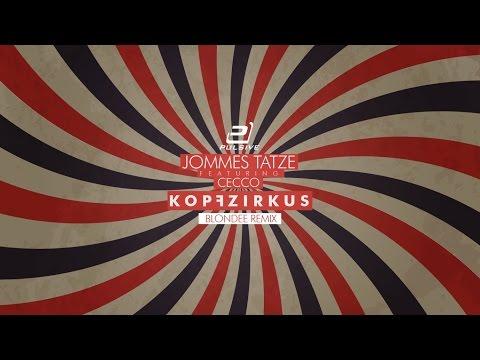 Jommes Tatze feat. Cecco - Kopfzirkus (Blondee Remix)