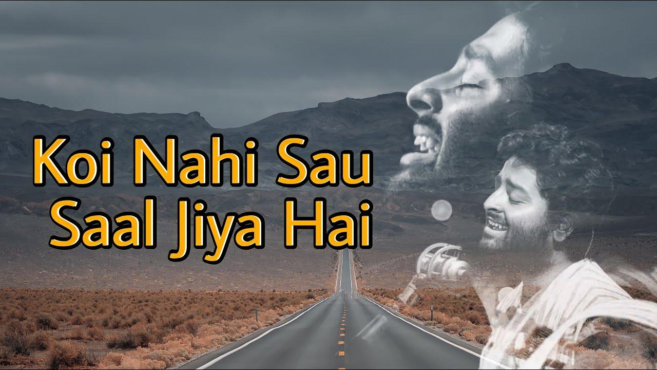 Koi Nahi Sau Saal Jiya Hai (Mera Pyar Tera Pyar)   Arijit Singh   Jeet Gannguli, Rashmi Virag