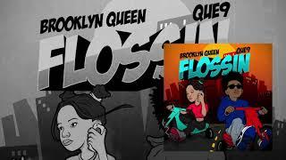 "Brooklyn Queen & Que 9  ""Flossin"" [Audio]"