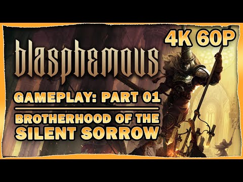 Blasphemous Gameplay Walkthrough - 01: Brotherhood of the Silent Sorrow [4K 60p] |