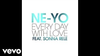 Ne Yo ft. Sonna Rele - Every Day With Love