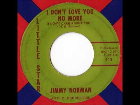 Jimmy Norman - I Don't Love You No More (I Don't Care About You)