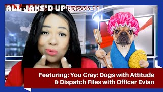 All Jaxs'd Up Ep 11 Crazy Funny Dogs video clips and Stupid 911 Dispatch Calls 2019 show compilation