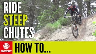 How To Ride Steep Chutes | Mountain Bike Skills