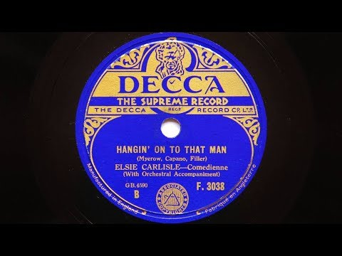 Elsie Carlisle – Hangin' On To That Man