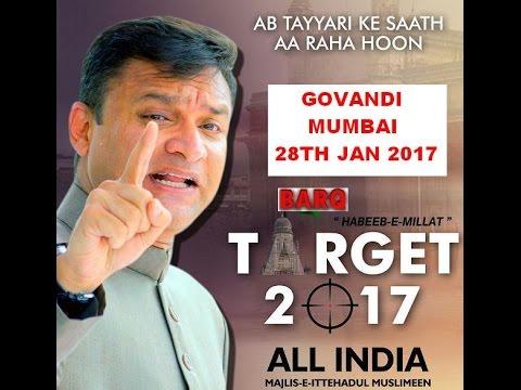 BARQ NEWS..SPEECH OF AIMIM FIRE BRAND MLA AKBARUDDIN OWAISI @ GOVANDI IN MUMBAI ! 28TH JAN 2017
