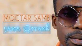 Moctar Samb - Sama Seytané (clip officiel)