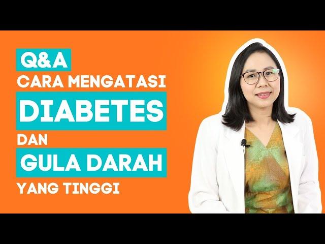 Tanya Jawab bareng dr. Santi tentang Cara Mengatasi Diabetes dan Gula Darah yang Tinggi