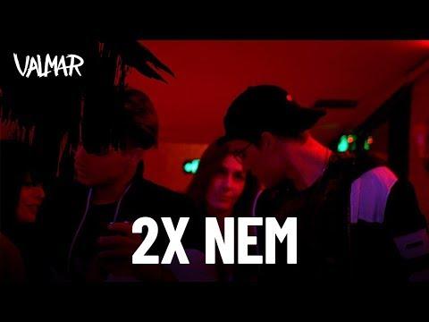 VALMAR - 2x NEM (Official Music Video)